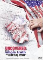 Uncovered : the whole truth about the Iraq War