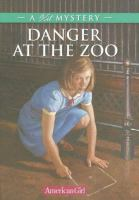 Danger at the zoo : a Kit mystery