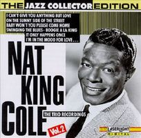 Nat King Cole: The Trio Recordings, Vol. 2 [sound disc]