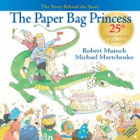 The paper bag princess : the story behind the story