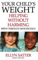 Your child's weight ; helping without harming, birth through adolescence