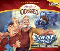 Eugene returns! (Adventures in Odyssey 1-12) (audio recording)