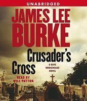 Crusader's cross : a Dave Robicheaux novel (AUDIOBOOK)