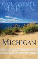 Michigan: pleasant peninsulas for romance... / Martin, Gail Gaymer