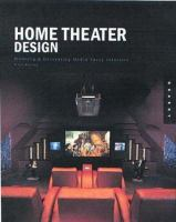 Home theater design : planning and decorating media-savvy interiors