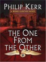 One from the other : a Bernie Gunther novel