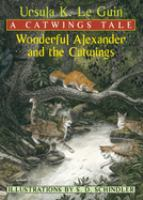 Wonderful Alexander and the Catwings : a Catwings tale  (Catwings #3)