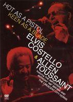 Elvis Costello & Allen Toussaint : hot as a pistol, keen as a blade.