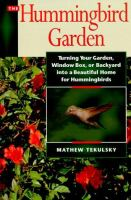 Hummingbird garden : turning your garden, window box, or backyard into a beautiful home for hummingbirds