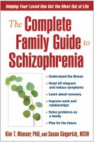 Complete family guide to schizophrenia : helping your loved one get the most out of life