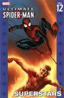 Ultimate Spider-Man. [Vol. 12] : Superstars