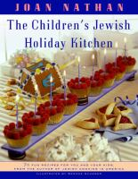 Children's Jewish holiday kitchen : 70 ways to have fun with your kids and make your family's celebrations special