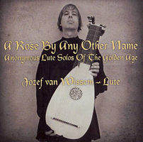 A rose by any other name anonymous lute solos of the golden age
