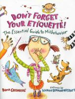 Don't forget your etiquette! : the essential guide to misbehavior