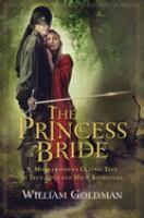 """Princess bride : S. Morgenstern's classic tale of true love and high adventure : the """"good parts"""" version, abridged"""