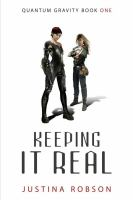 Keeping It Real  (Quantum Gravity Book One)