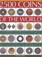 2500 Coins of the World : A Comprehensive Global History of Coins from 180 Countries, from Antiquity to Present Day.