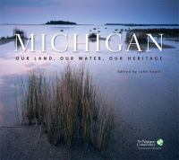Michigan : our land, our water, our heritage