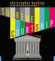 Supreme courtship : [a novel] (AUDIOBOOK)
