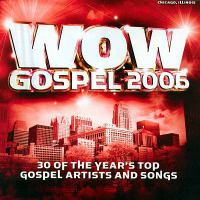 WOW gospel 2006 : 30 of the year's top gospel artists and songs.
