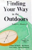 Finding your way in the outdoors: compass navigation, map reading, route finding, weather forecasting,