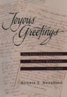 Joyous greetings : the first international women's movement, 1830-1860