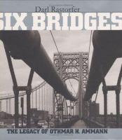 Six bridges : the legacy of Othmar H. Ammann