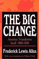 The big change: America transforms itself, 1900-1950.