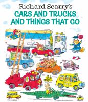 Richard Scarry's Cars and trucks and things that go.