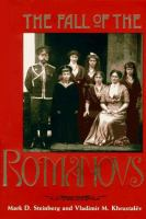 The fall of the Romanovs : political dreams and personal struggles in a time of revolution