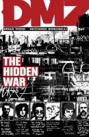 DMZ. 5 The hidden war / Brian Wood, writer ; Riccardo Burchielli, Danijel Zezelj, Nathan Fox, artists ; Jeromy Cox, colorist ; Jared K. Fletcher, letterer.