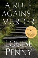 A rule against murder : [a Chief Inspector Gamache novel]