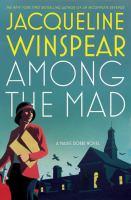 Among the mad : a Maisie Dobbs novel