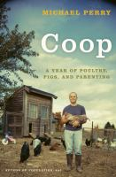 Coop : a year of poultry, pigs, and parenting