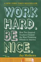 Work hard, be nice : how two inspired teachers created the most promising schools in America