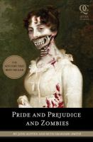 Pride and prejudice and zombies : the classic Regency romance-- now with ultraviolent zombie mayhem!