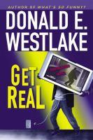 Get real : [a Dortmunder novel]