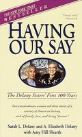 Having our say : the Delany sisters' first 100 years (LARGE PRINT)