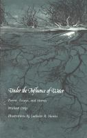 Under the influence of water : poems, essays, and stories