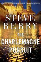 The Charlemagne pursuit : a novel