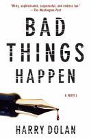 Bad things happen : [a novel]