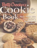 Betty Crocker's cookie book : more than 250 of America's best-loved cookies.