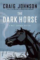 The dark horse : [a Walt Longmire mystery]