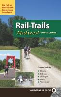 Rail-trails. Midwest Great Lakes : the official Rails-to-Trails Conservancy handbook.