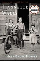Half broke horses : a true-life novel