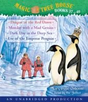 Magic tree house collection. Books 37-40 : Dragon of the red dawn, Monday with a mad genius, Dark day in the deep sea and Eve of the emperor penguin (AUDIOBOOK)
