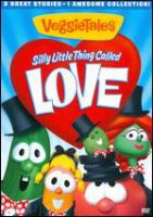 VeggieTales : Silly little thing called love.