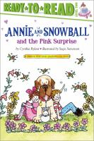 Annie and Snowball and the pink surprise : the fourth book of their adventures