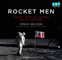 Rocket men : [the epic story of the first Americans on the moon] (AUDIOBOOK)