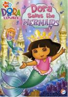 Dora the Explorer. Dora saves the mermaids